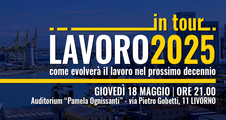 #Lavoro2025Tour: tappa a Livorno con Domenico De Masi