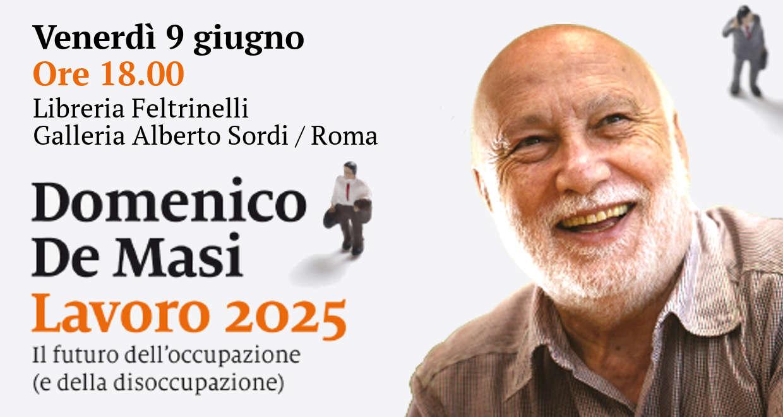 Lavoro 2025: Domenico De Masi presenta lo studio a Roma