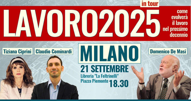 #Lavoro2025Tour: tappa a Milano con Domenico De Masi