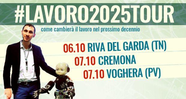 #Lavoro2025Tour a Riva del Garda, Cremona e Voghera