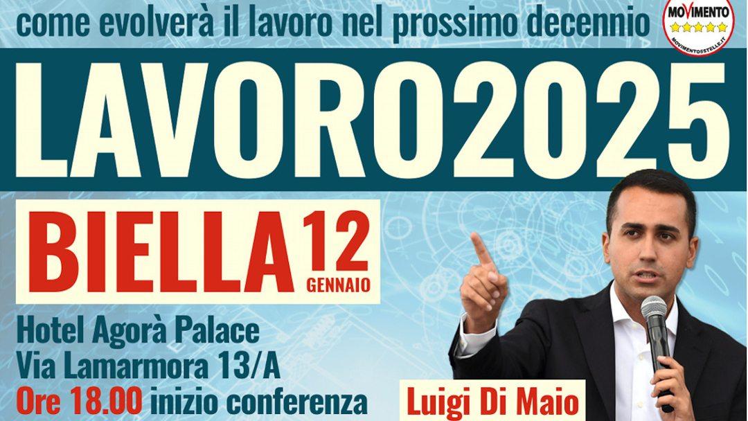 #Lavoro2025: presentazione a Biella con Luigi Di Maio