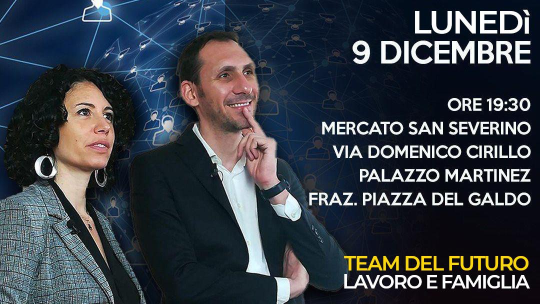 Il #TeamDelFuturo Lavoro e Famiglia a Mercato S. Severino (Salerno)