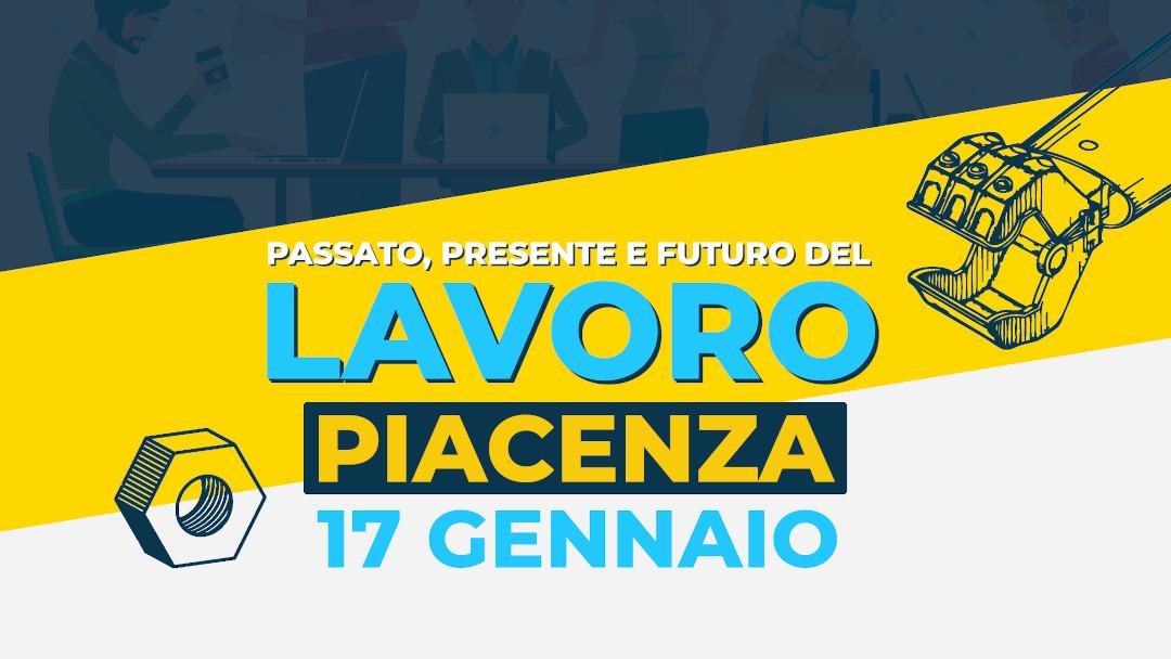 Presente, passato, futuro del lavoro: discutiamone a Piacenza il 17 gennaio