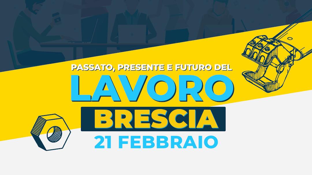 Passato, presente e futuro del lavoro: il 21 febbraio a Brescia