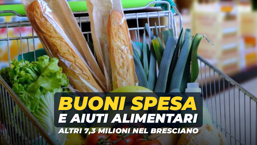 Buoni spesa e aiuti alimentari: altri 7,3 milioni euro per i Comuni bresciani