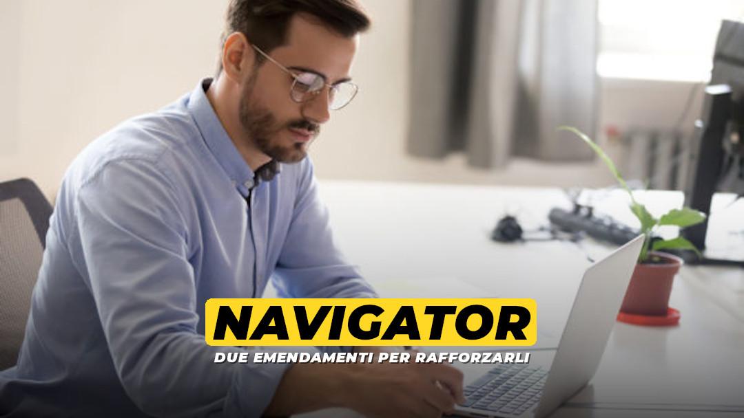 Navigator irrinunciabili: due emendamenti per rafforzarli