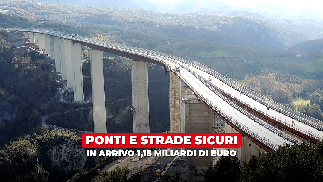 Ponti e viadotti sicuri: in arrivo 1,15 miliardi di euro