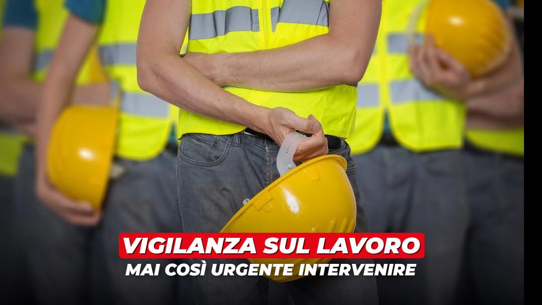 Vigilanza sul lavoro: intervenire non è mai stato così urgente