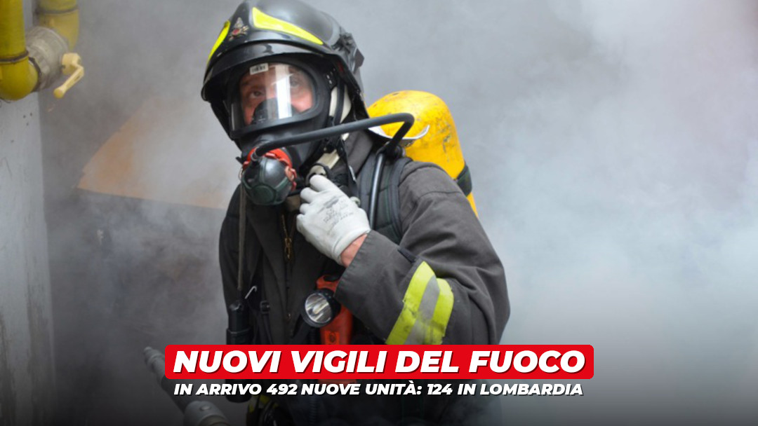 In arrivo 492 nuovi Vigili del Fuoco: un quarto alla Lombardia