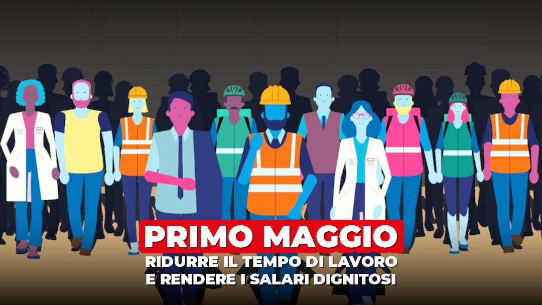 1° maggio: garantire salari dignitosi, ridurre l'orario di lavoro