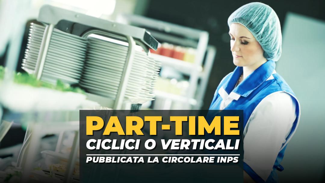 Part-time verticali o ciclici: pubblicata la circolare Inps