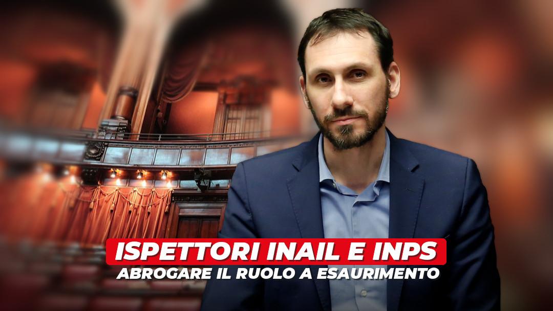 Abrogare il ruolo a esaurimento per ispettori Inps e Inail: ora tocca al Governo